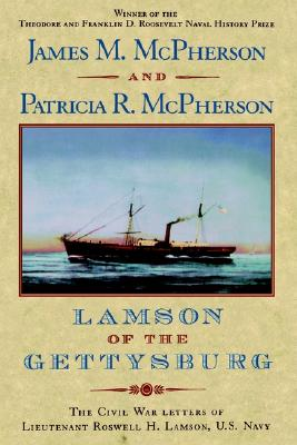 Lamson of the Gettysburg: The Civil War Letters of Lieutenant Roswell H. Lamson, U.S. Navy, McPherson, James M. [Editor]; McPherson, Patricia R. [Editor];