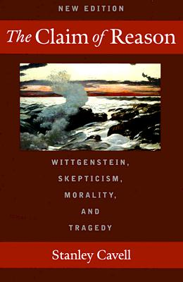 Image for Claim of Reason: Wittgenstein, Skepticism, Morality, and Tragedy