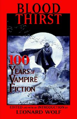 Image for Blood Thirst : 100 Years of Vampire Fiction