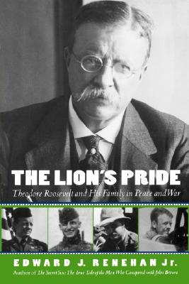 Image for The Lion's Pride : Theodore Roosevelt and His Family in Peace and War