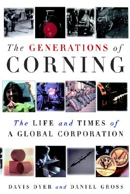 Image for The Generations of Corning: The Life and Times of a Global Corporation