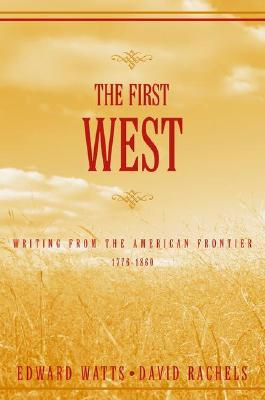 Image for The First West: Writing from the American Frontier 1776-1860