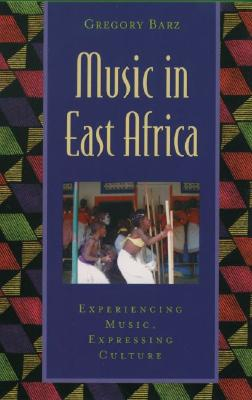 Image for Music in East Africa : Experiencing Music, Expressing Culture (Global Music)