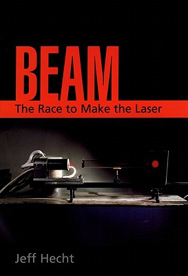 Image for Beam: The Race to Make the Laser