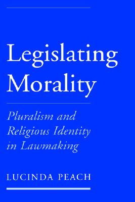 Image for Legislating Morality: Pluralism and Religious Identity in Lawmaking