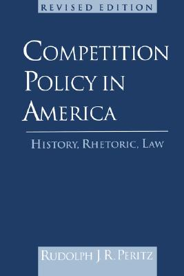 Image for Competition Policy in America: History, Rhetoric, Law