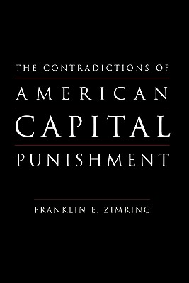 The Contradictions of American Capital Punishment, Zimring, Franklin