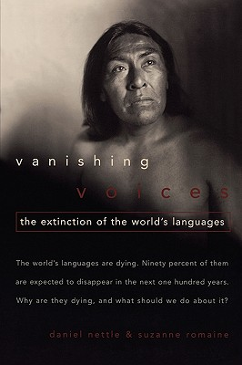 Vanishing Voices: The Extinction of the World's Languages, Nettle, Daniel; Romaine, Suzanne