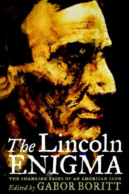 Image for The Lincoln Enigma: The Changing Faces of an American Icon