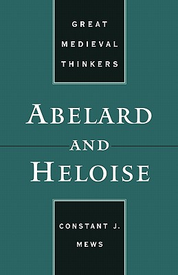 Image for Abelard and Heloise (Great Medieval Thinkers)