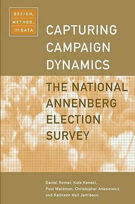 Image for Capturing Campaign Dynamics: The National Annenberg Election Survey: Design, Method and Data includes CD-ROM