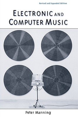 Electronic and Computer Music, Manning, Peter
