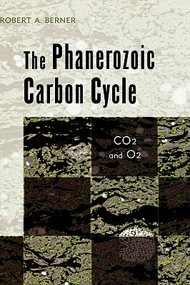 The Phanerozoic Carbon Cycle: CO[2 and O[2, Berner, Robert A.