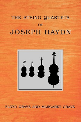 The String Quartets of Joseph Haydn, Grave, Floyd; Grave, Margaret
