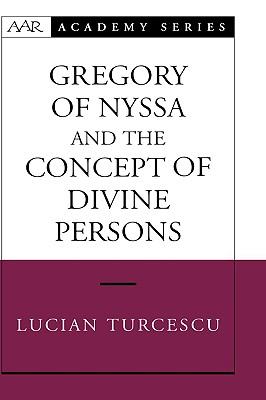 Image for Gregory of Nyssa and the Concept of Divine Persons (AAR Academy Series)