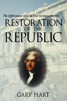 Image for Restoration of the Republic: The Jeffersonian Ideal in 21St-Century America