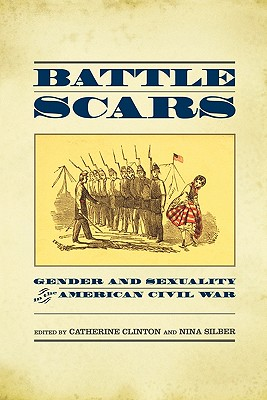 Image for Battle Scars: Gender and Sexuality in the American Civil War