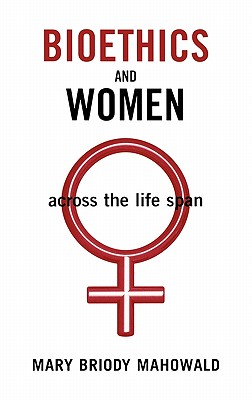 Image for Bioethics and Women: Across the Life Span