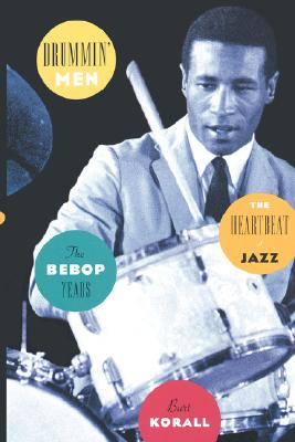Image for Drummin' Men: The Heartbeat of Jazz: The Bebop Years