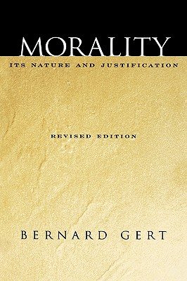 Morality: Its Nature and Justification, Gert, Bernard