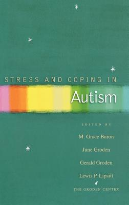 Stress And Coping in Autism, Baron, M. Grace