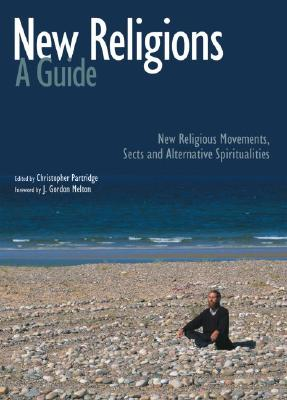 Image for New Religions: A Guide: New Religious Movements, Sects and Alternative Spiritualities
