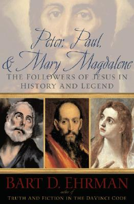 Image for Peter, Paul, and Mary Magdalene: The Followers of Jesus in History and Legend