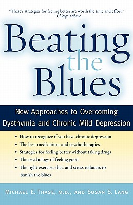 Image for Beating the Blues: New Approaches to Overcoming Dysthymia and Chronic Mild Depression