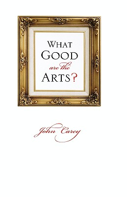 Image for What Good Are the Arts?