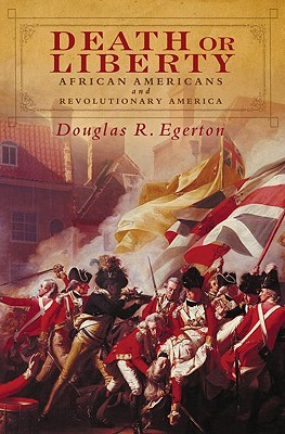 Image for Death or Liberty: African Americans and Revolutionary America