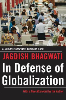 Image for In Defense of Globalization: With a New Afterword