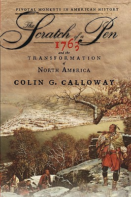 Image for The Scratch of a Pen: 1763 and the Transformation of North America (Pivotal Moments in American History)