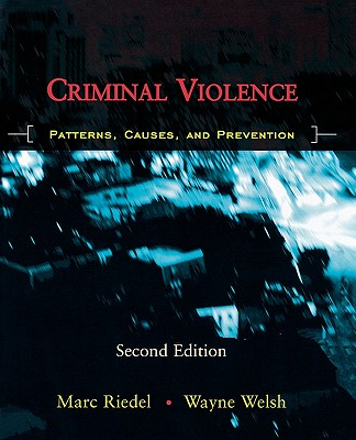 Image for Criminal Violence: Patterns, Causes, and Prevention