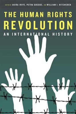 Image for The Human Rights Revolution: An International History (Reinterpreting History: How Historical Assessments Change over Time)