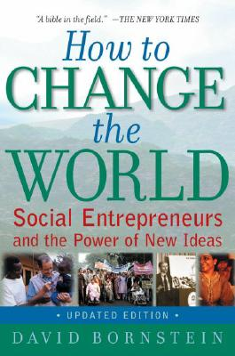 Image for How to Change the World: Social Entrepreneurs and the Power of New Ideas, Updated Edition