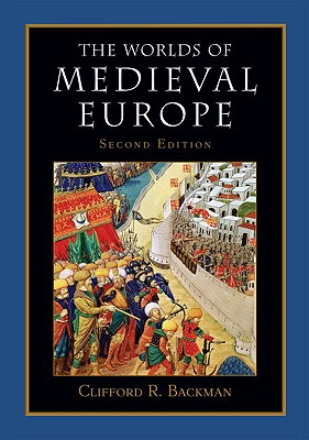 The Worlds of Medieval Europe, Backman, Clifford R.