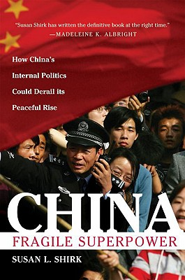 China: Fragile Superpower, Shirk, Susan L.