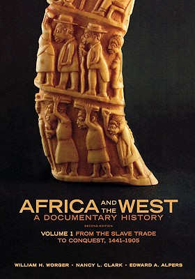 Image for Africa and the West: A Documentary History, Vol. 1: From the Slave Trade to Conquest, 1441-1905