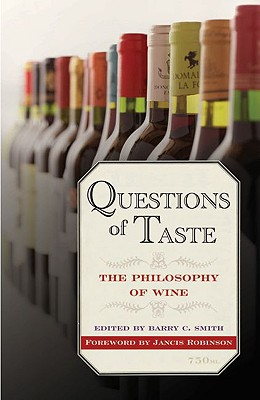 Questions of Taste: The Philosophy of Wine, Smith, Barry C