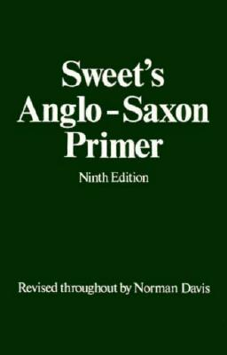 Sweet's Anglo-Saxon Primer, HENRY SWEET, NORMAN DAVIS