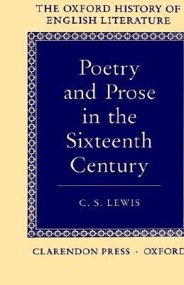 Image for Poetry and Prose in the Sixteenth Century (Oxford History of English Literature Ser)