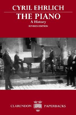 The Piano: A History (Clarendon Paperbacks), Ehrlich, Cyril