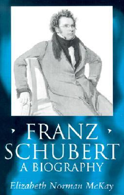 Image for Franz Schubert: A Biography (Clarendon Paperbacks)