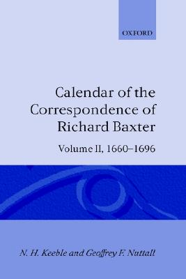 2: Calendar of the Correspondence of Richard Baxter: Volume II: 1660-1696