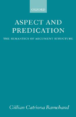 Image for Aspect and Predication: The Semantics of Argument Structure