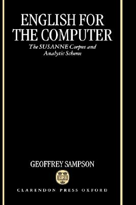 English for the Computer: The SUSANNE Corpus and Analytic Scheme, Sampson, Geoffrey