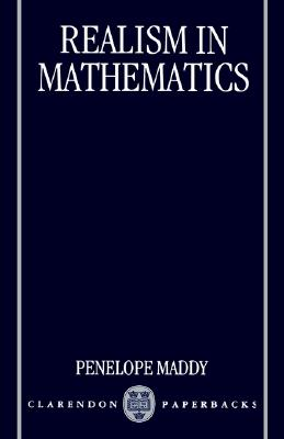 Realism in Mathematics (Clarendon Paperbacks), Penelope Maddy