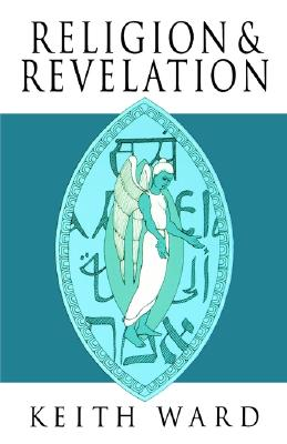 Image for Religion and Revelation : A Theology of Revelation in the World's Religions