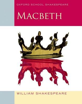 Macbeth: Oxford School Shakespeare, William Shakespeare, Roma Gill