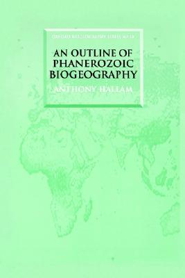 Image for An Outline of Phanerozoic Biogeography (Oxford Biogeography Series)